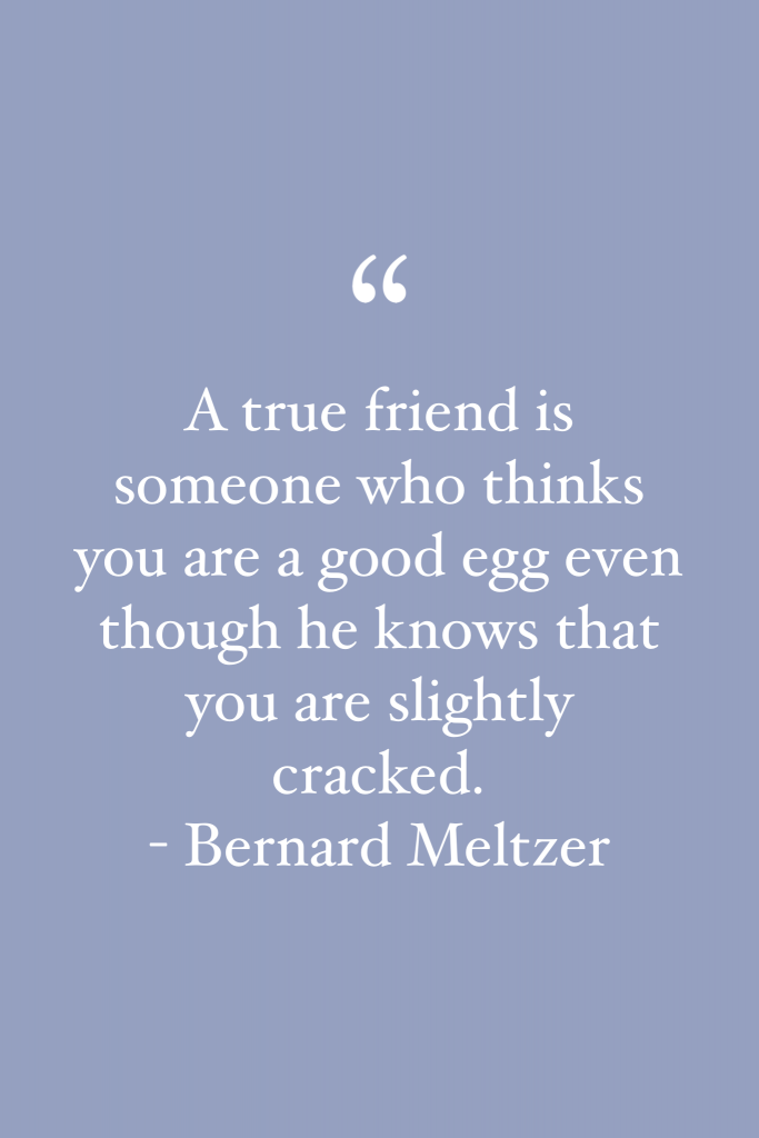Bernard Meltzer friendship quote